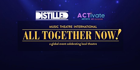ACTivate  and Distilled Theatre present All Together Now tickets