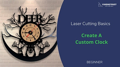 Laser Cutting for Beginners: Make a Clock! tickets