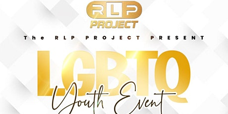THE RLP PROJECT LGBTQ YOUTH EVENT tickets