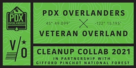 PDX Overlanders x Veteran Overland  Cleanup Collab 2021 tickets