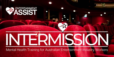 INTERMISSION - mental health training for the entertainment industry tickets