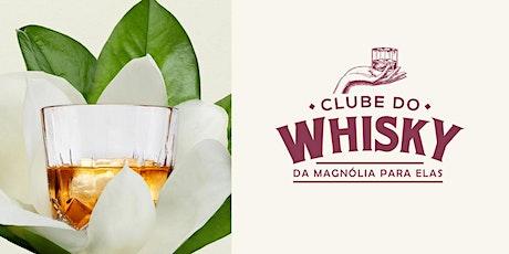 Clube do Whisky para Mulheres -  Edição outubro ingressos