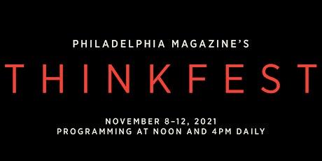 Philadelphia magazine's ThinkFest 2021 tickets