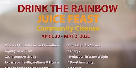 Drink the Rainbow Juicefeast:  Weekend Reset tickets