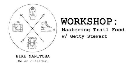 Hike MB workshop series: Mastering Trail Food w/ Getty Stewart tickets