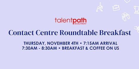 Contact Centre Roundtable Breakfast hosted by Talentpath tickets