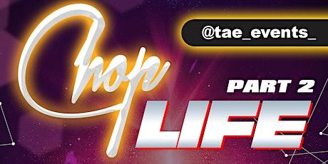 ΤΛΣ PRESENTS: CHOP LIFE  Pt. 2 tickets