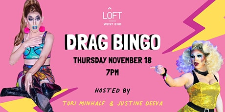 Drag Bingo with Tori Minhalf & Justine Deeva // Loft West End tickets