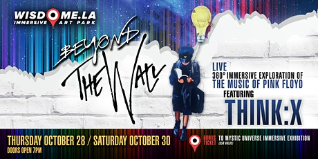 Beyond the Wall ft Think:X - Immersive 360 Xperience of Pink Floyd's Music tickets