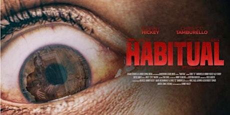 Habitual (Horror) screenings / meet & greet with Director Johnny Hickey . tickets