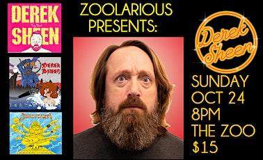 ZOOLARIOUS PRESENTS: DEREK SHEEN! tickets
