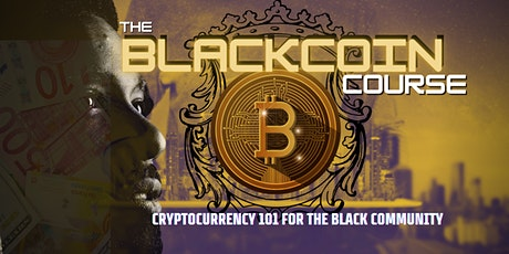 Blackcoin: Cryptocurrency 101 For the Black Community tickets