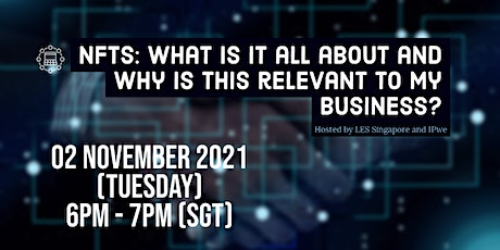NFTs: What is it all about and why is this relevant to my business? tickets