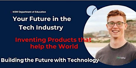 Your Future in the Tech Industry - Inventing Products that  help the World tickets
