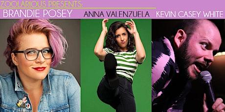 ZOOLARIOUS PRESENTS: BRANDIE POSEY, ANNA VALENZUELA, & KEVIN CASEY WHITE tickets
