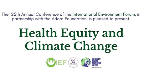 IEF Conference Panel: Health Equity and Climate Change (COP26 ) tickets