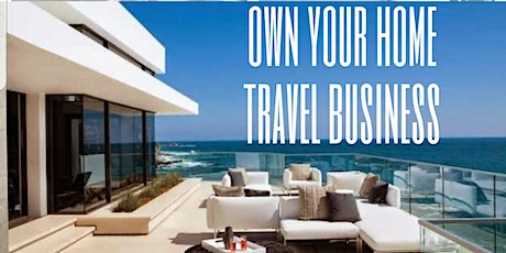 Upgrade your Lifestyle!  Become a Travel Business Owner. tickets