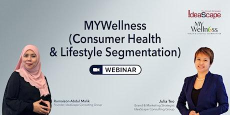 MYWellness (Consumer Health & Lifestyle Segmentation) Webinar tickets
