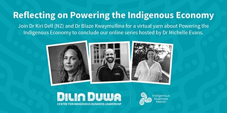 Dilin Duwa Online: Reflecting on Powering the  Indigenous Economy tickets