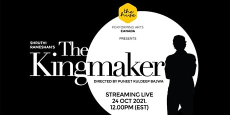 The Kingmaker - Livestream Community Theatre Play tickets