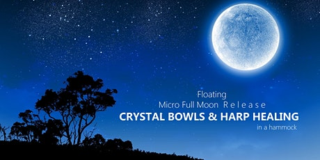 Floating Micro Full Moon CRYSTAL BOWLS  &  HARP HEALING in a hammock tickets