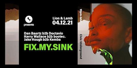 ★ S.A.S.H Presents ★ Fix My Sink ★ Lion & Lamb ★ tickets
