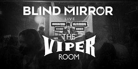 Blind Mirror Live at The Viper Room tickets