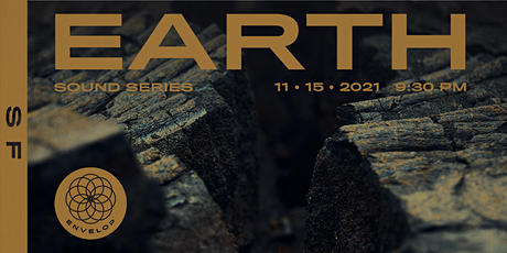 Earth : SOUND | Envelop SF (9:30pm) tickets