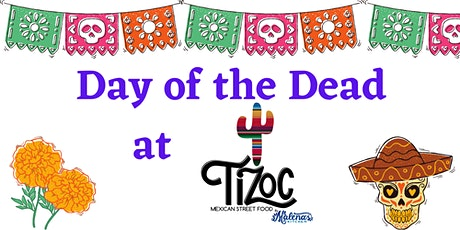 Day of the Dead at Tizoc tickets