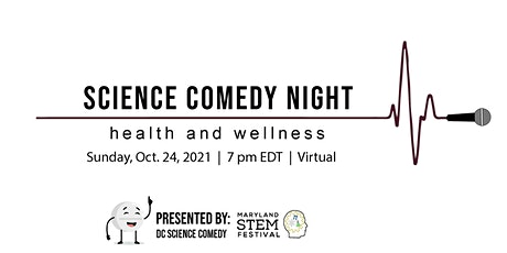 Science Comedy Night: Health and Wellness (Maryland STEM Festival) tickets