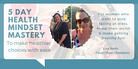 5 Day Health Mindset Mastery to Make Healthier Choices with Ease tickets