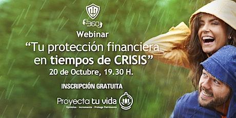 Webinar gratis TU PROTECCIÓN FINANCIERA EN TIEMPOS DE CRISIS entradas