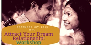 Attract Your Dream Relationship! Workshop with Sarika...