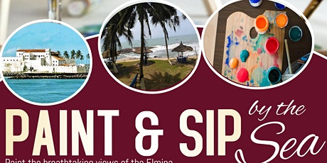 Paint and Sip by the Sea - Elmina, Ghana ,West Africa tickets