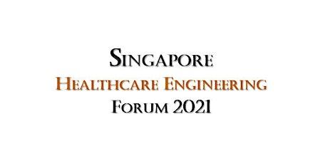 Singapore Healthcare Engineering Forum 2021 (Virtual) tickets