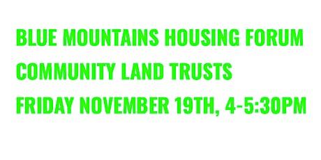 BLUE MOUNTAINS HOUSING FORUM // COMMUNITY LAND TRUSTS tickets