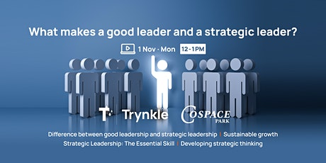 What makes a good leader and a strategic leader? tickets
