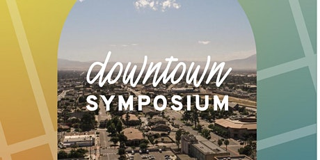 Downtown Bakersfield Symposium 2021 tickets