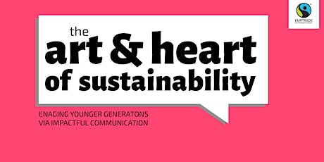 The art and heart of sustainability - Engaging younger generations tickets