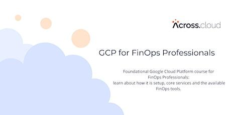 Google Cloud Platform for FinOps Professionals tickets