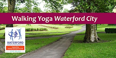 Walking Yoga for Over 50's in Waterford City tickets