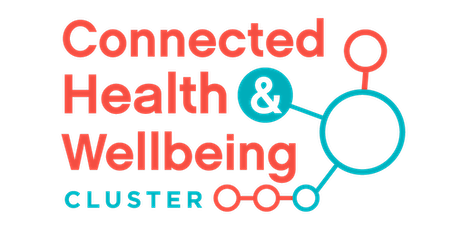 Connected Health & Wellbeing Cluster Launch tickets