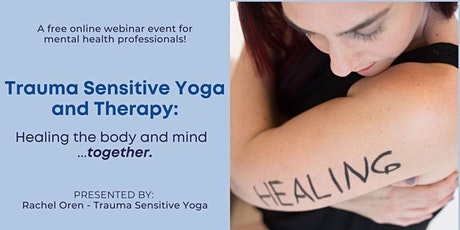 Trauma Sensitive Yoga and Therapy: Healing the body and mind...together. tickets