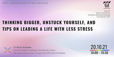 Thinking bigger, unstuck yourself & tips on leading a life with less stress tickets