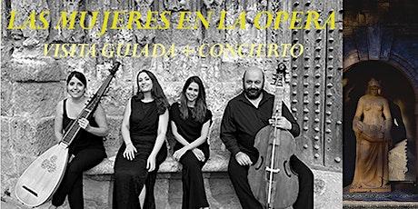 Las mujeres en la Ópera: Visita guiada + concierto entradas