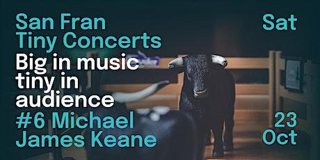 San Fran Tiny Concerts: Michael James Keane tickets