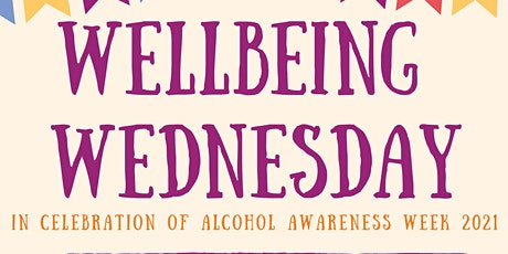 Wellbeing Wednesday in Celebration of Alcohol Awareness Week tickets