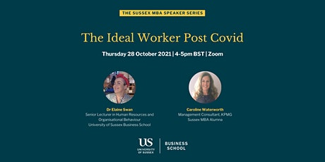 The MBA Speaker Series - The Ideal Worker Post Covid tickets