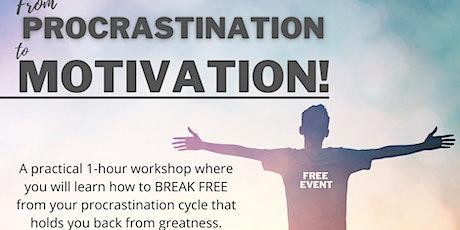 From Procrastination to MOTIVATION! tickets