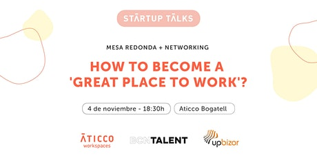 StartupTalk & Networking: How to become a 'great place to work'? entradas